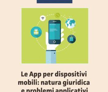 Le App per dispositivi mobili: natura giuridica e problemi applicativi